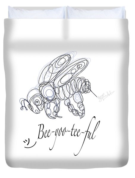 Duvet Cover featuring the drawing Olena Art Tee Design Bee-yoo-tee-ful Drawing by OLena Art Brand