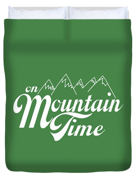 On Mountain Time Duvet Cover