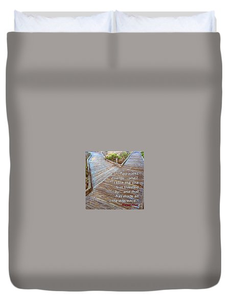 One Less Traveled Duvet Cover