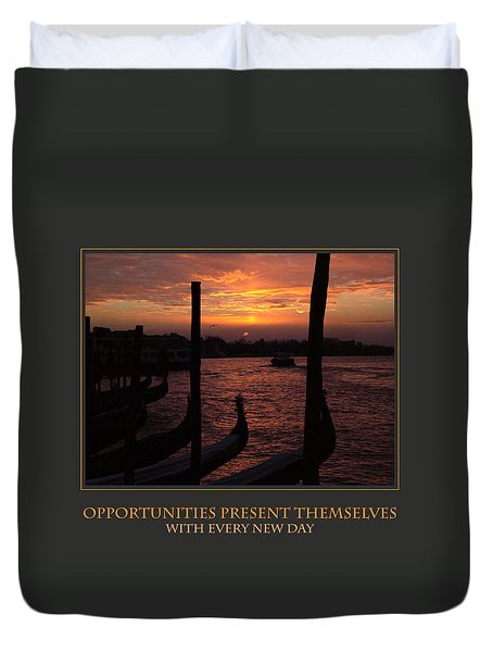 Opportunities Present Themselves With Every New Day Duvet Cover