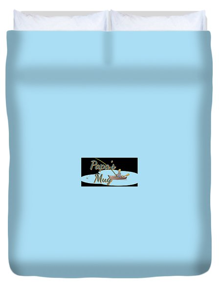 Papa's Mug Duvet Cover