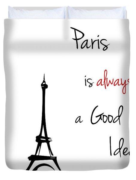 Paris Is Always A Good Idea Duvet Cover