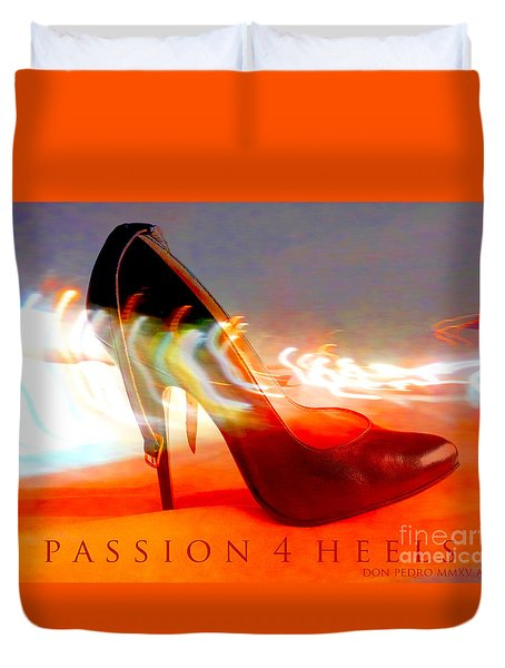 Duvet Cover featuring the photograph Passion For Heels by Don Pedro De Gracia
