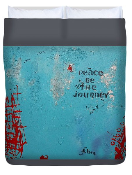 Peace Be The Journey Duvet Cover