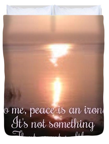 Peace Is An Irony Duvet Cover