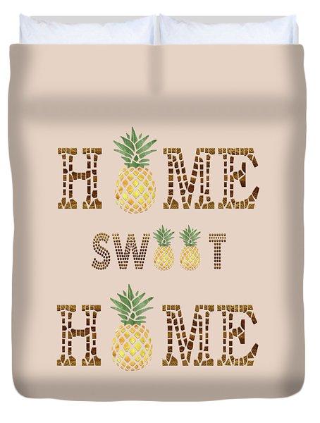 Duvet Cover featuring the digital art Pineapple Home Sweet Home Typography by Georgeta Blanaru