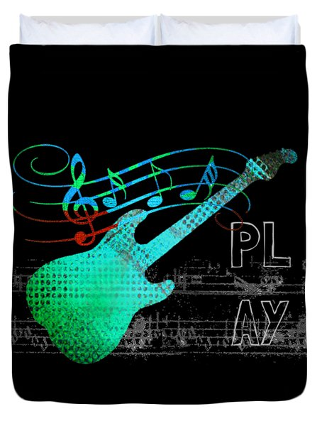 Duvet Cover featuring the digital art Play 4 by Guitar Wacky