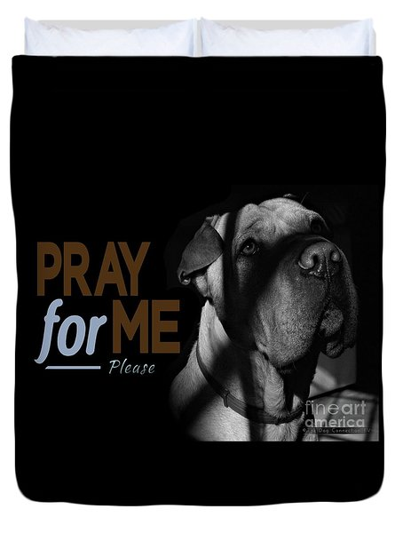 Duvet Cover featuring the digital art Please Pray For Me by Kathy Tarochione