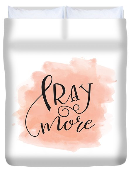 Pray More Duvet Cover