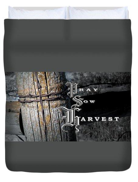 Pray Sow Harvest Duvet Cover
