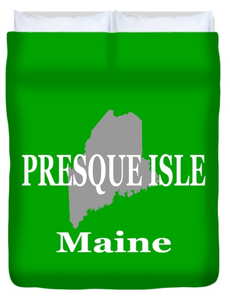 Duvet Cover featuring the photograph Presque Isle Maine State City And Town Pride  by Keith Webber Jr