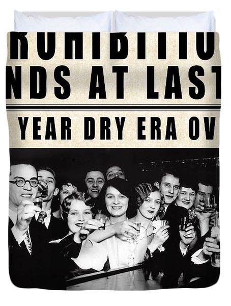 Prohibition Ends At Last  1933 Duvet Cover