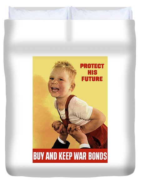 Protect His Future Buy War Bonds Duvet Cover by War Is Hell Store