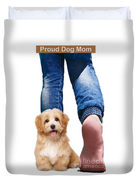 Duvet Cover featuring the digital art Proud Dog Mom by Kathy Tarochione