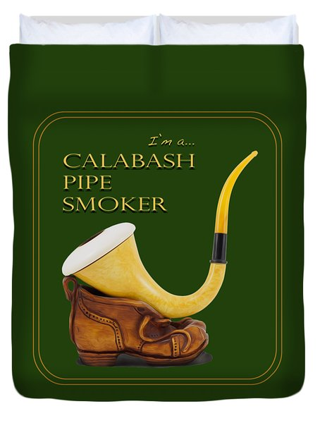 Proud To Be A Calabash Pipe Smoker Duvet Cover