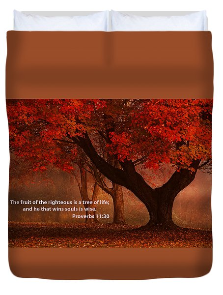 Duvet Cover featuring the photograph Proverbs 11 30 Scripture And Picture by Ken Smith