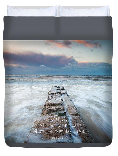 Psalm 25 4 Duvet Cover