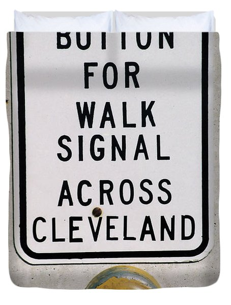 Push Button To Walk Across Clevelend Duvet Cover