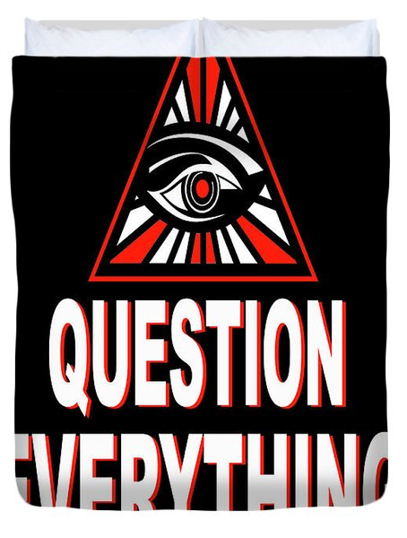 Question Everything Duvet Cover