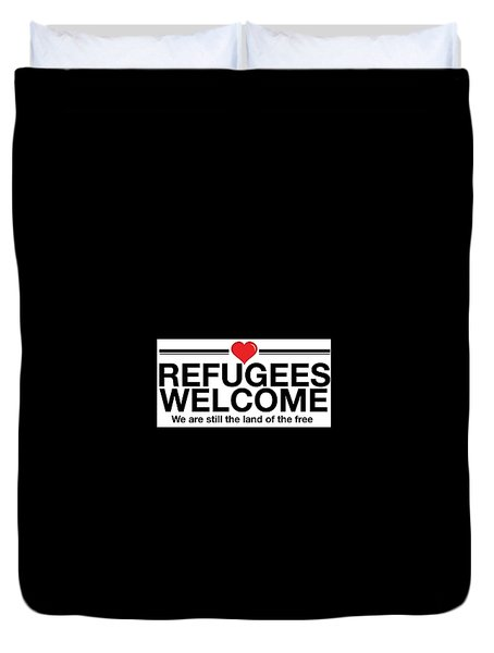 Refugees Welcome Duvet Cover by Greg Slocum
