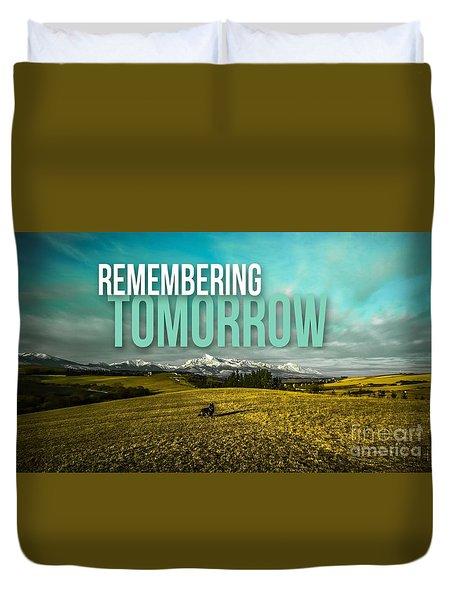 Remembering Tomorrow Duvet Cover