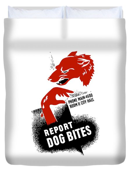 Duvet Cover featuring the mixed media Report Dog Bites - Wpa by War Is Hell Store