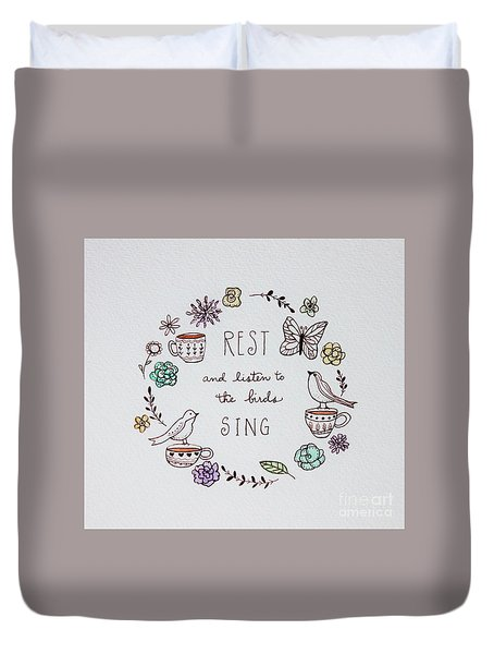 Rest And Listen To The Birds Sing Duvet Cover