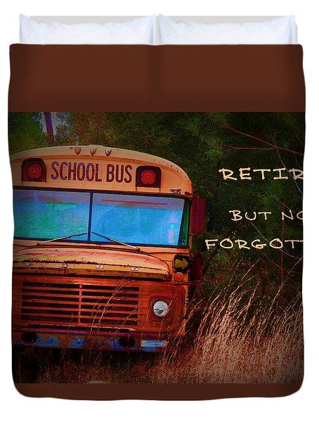 Retired But Not Forgotten Duvet Cover