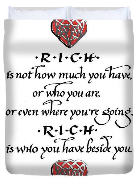 Rich Is Who You Have Beside You Duvet Cover
