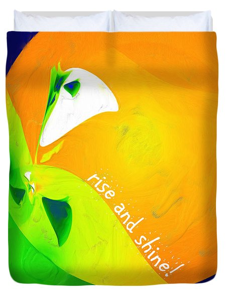 Duvet Cover featuring the digital art Rise And Shine by Methune Hively