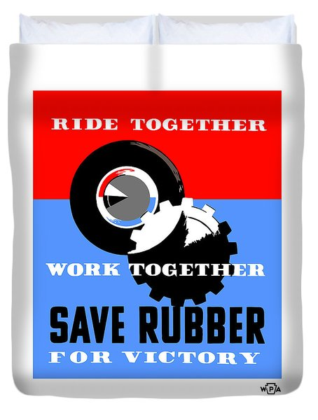 Duvet Cover featuring the mixed media Save Rubber For Victory - Wpa by War Is Hell Store