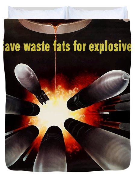 Save Waste Fats For Explosives Duvet Cover