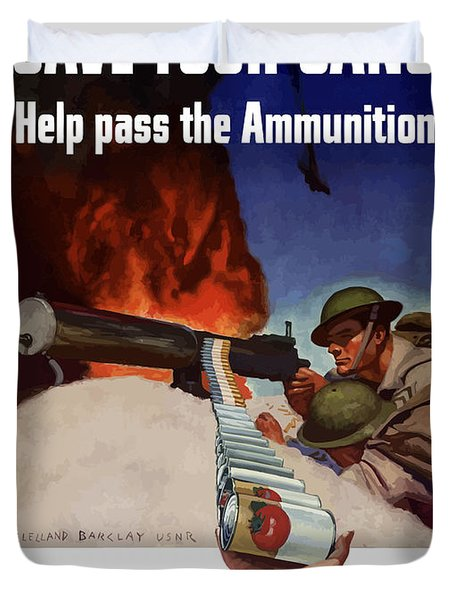 Save Your Cans - Help Pass The Ammunition Duvet Cover