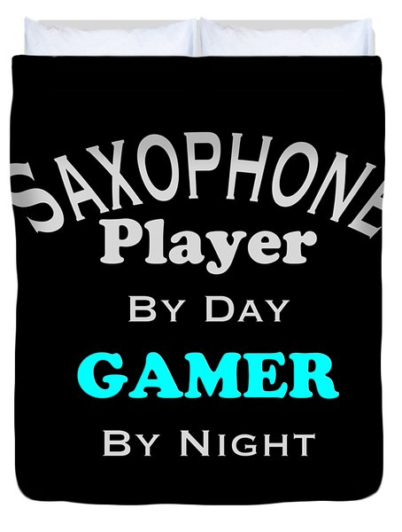 Saxophone Player By Day Gamer By Night 5623.02 Duvet Cover