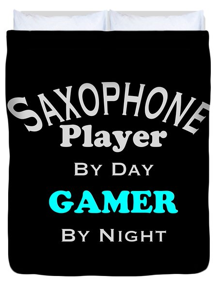Saxophone Player By Day Gamer By Night 5623.02 Duvet Cover by M K  Miller