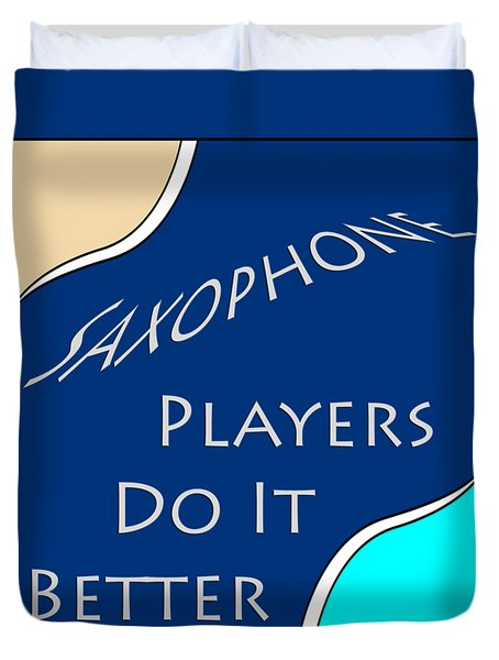Saxophone Players Do It Better 5643.02 Duvet Cover