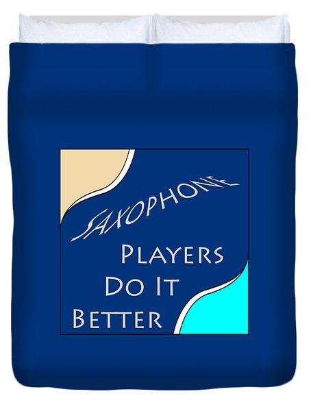 Saxophone Players Do It Better 5643.02 Duvet Cover