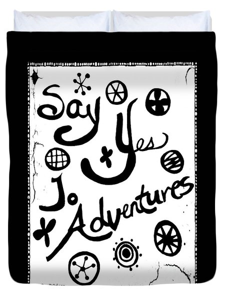 Say Yes To Adventures Duvet Cover