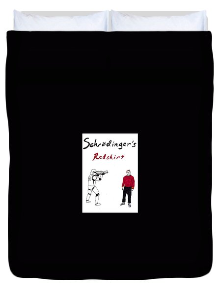 Schrodingers Redshirt Duvet Cover by David S Reynolds
