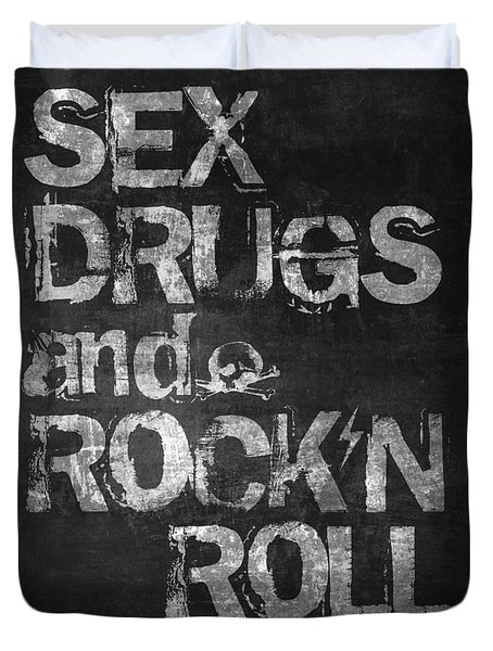 Sex Drugs And Rock N Roll Duvet Cover by Taylan Apukovska
