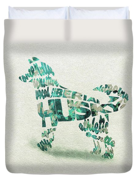 Duvet Cover featuring the painting Siberian Husky Watercolor Painting / Typographic Art by Inspirowl Design
