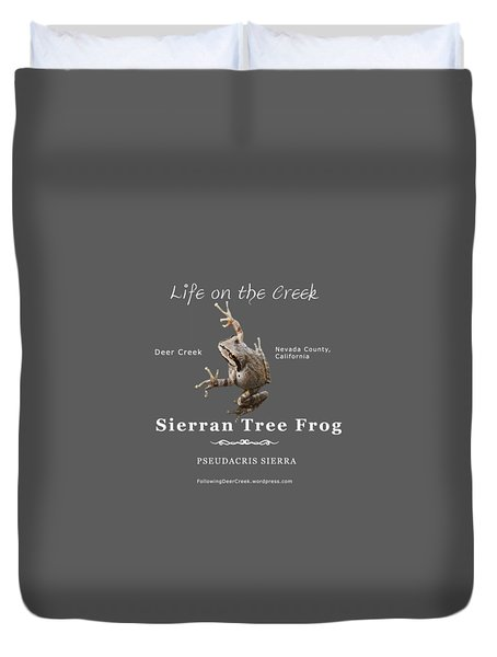 Sierran Tree Frog - Photo Frog, White Text Duvet Cover