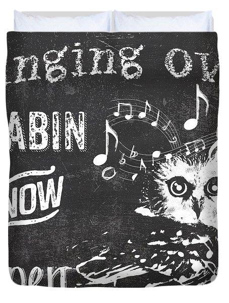 Singing Owl Cabin Rustic Sign Duvet Cover