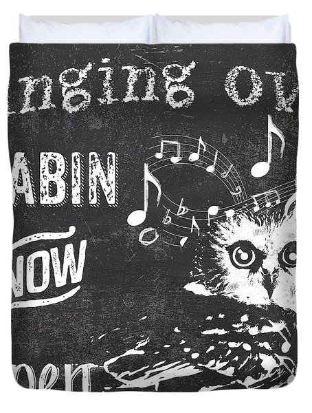 Singing Owl Cabin Rustic Sign Duvet Cover by Mindy Sommers