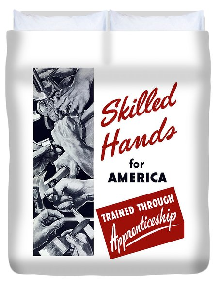 Skilled Hands For America Duvet Cover by War Is Hell Store