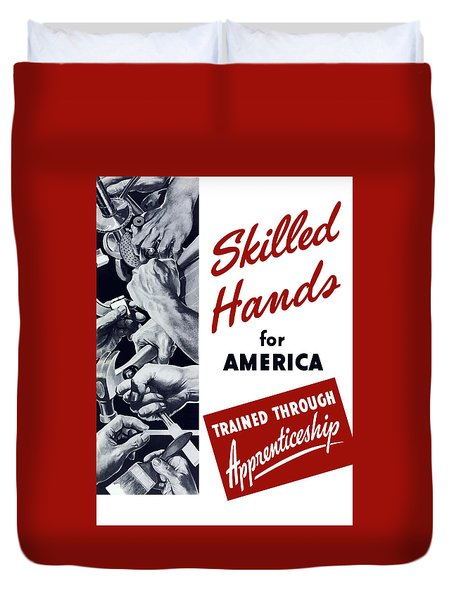 Skilled Hands For America Duvet Cover