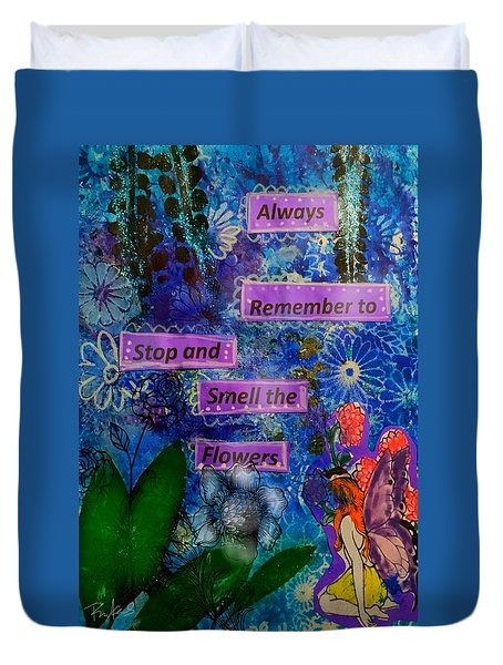 Duvet Cover featuring the mixed media Smell The Flowers...... by Diana Riukas