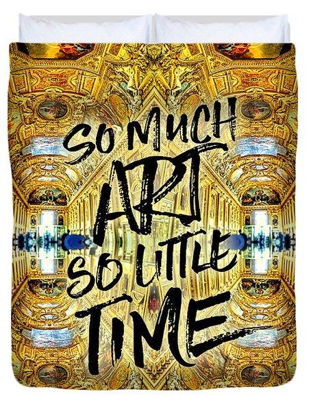 So Much Art So Little Time Apollo Gallery Louvre Paris Duvet Cover