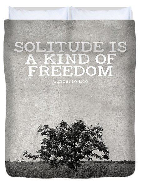 Solitude Is Freedom Duvet Cover by Inspired Arts