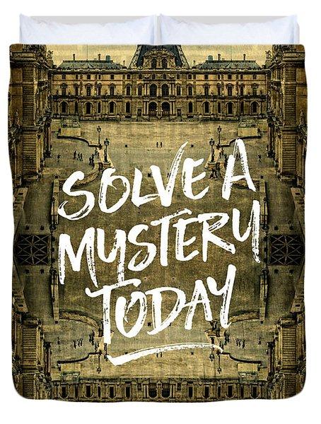 Solve A Mystery Today Louvre Museum Paris France Duvet Cover